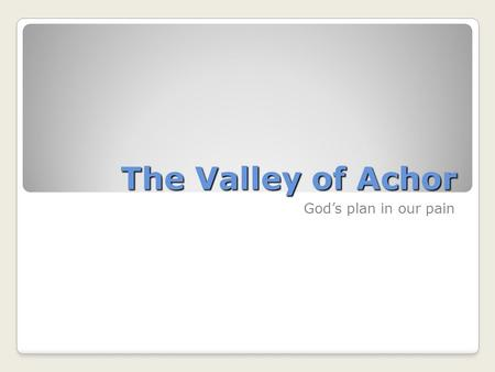 The Valley of Achor God's plan in our pain. Story of Hosea.