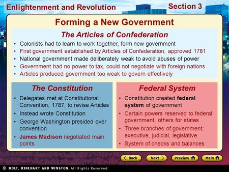 Section 3 Enlightenment and Revolution The Articles of Confederation Colonists had to learn to work together, form new government First government established.