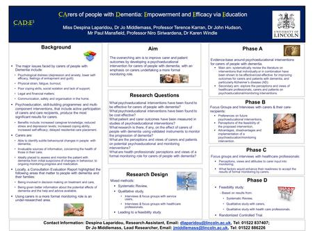 Research Design Mixed methods:  Systematic Review,  Qualitative study, Interviews & focus groups with service users, Interviews & focus groups with healthcare.
