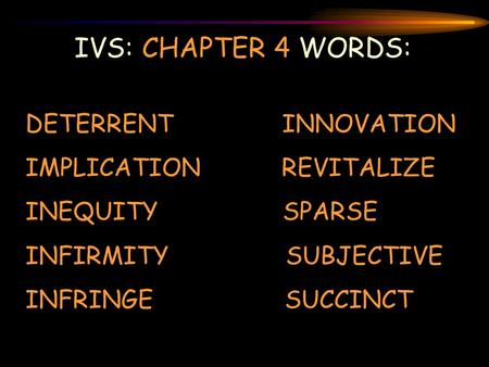 IVS: CHAPTER 4 WORDS: DETERRENT INNOVATION IMPLICATION REVITALIZE