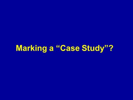 "Marking a ""Case Study""?. How is your Case Study marked? Research: Have you got relevant information on both sides of the issue? [4 marks] Science: Can."