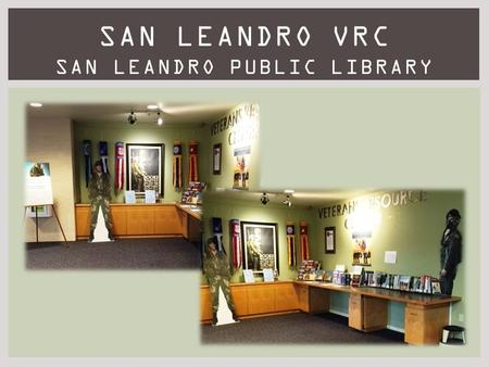 SAN LEANDRO VRC SAN LEANDRO PUBLIC LIBRARY. LET THE COMMUNITY KNOW YOU'RE THERE.