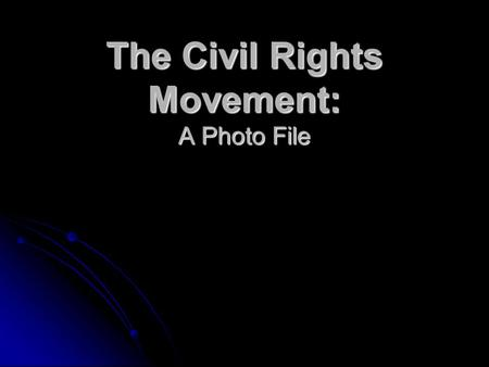 The Civil Rights Movement: A Photo File. Segregation Begins.
