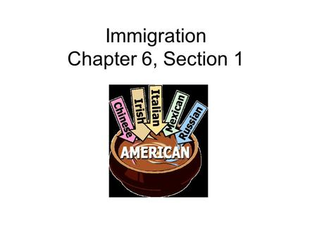 Immigration Chapter 6, Section 1