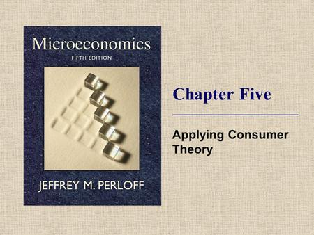 Chapter Five Applying Consumer Theory. © 2009 Pearson Addison-Wesley. All rights reserved. 5-2 Topics  Deriving Demand Curves.  How Changes in Income.