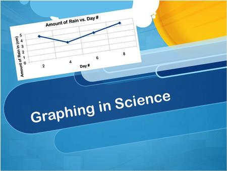 Graphing in Science. .. What are the parts of a graph?