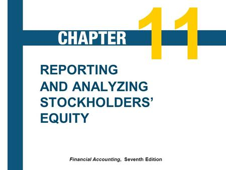 reporting stockholders equity I understand each word of this lecture and i hope you will fine it easy as well financial accounting lecture main points are: reporting and analyzing stockholders equity, corporate form of organization, stock issue consideration, accounting for treasury stock, preferred stock, dividends and retained earnings, financial statement presentation, corporate performance, purchase of treasury stock .