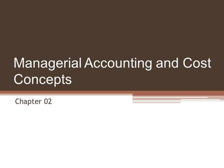 managerial accounting and cost concepts chapter Read this essay on chapter 2 managerial accounting and cost concepts come browse our large digital warehouse of free sample essays get the knowledge you need in.