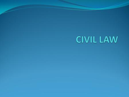 "Civil Law Civil Law – is also considered private law as it is between individuals. It may also be called ""Tort"" Law, as a tort is a wrong committed against."