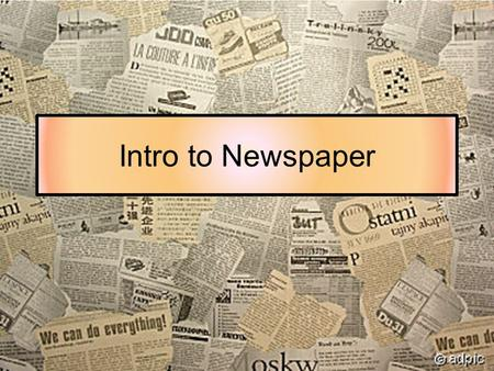 Intro to Newspaper. Newspaper Style Writing for the newspaper is different from the writing that you do in English class. We follow the rules and guidelines.