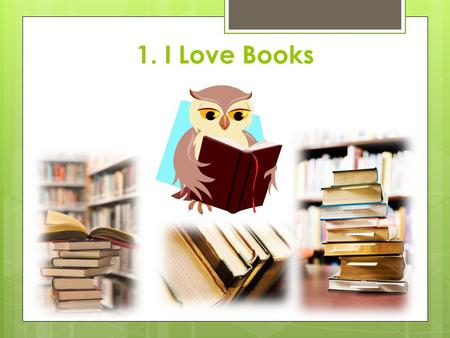 1. I Love Books. 2. My favorite color is green 3. I Love Disney Movies.