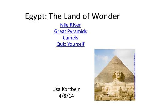 Egypt: The Land of Wonder Nile River Great Pyramids Camels Quiz Yourself