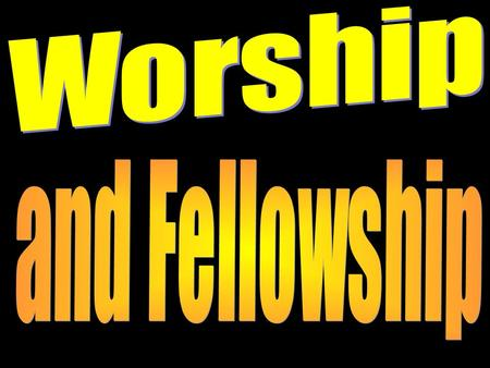 Worship and Fellowship 1.