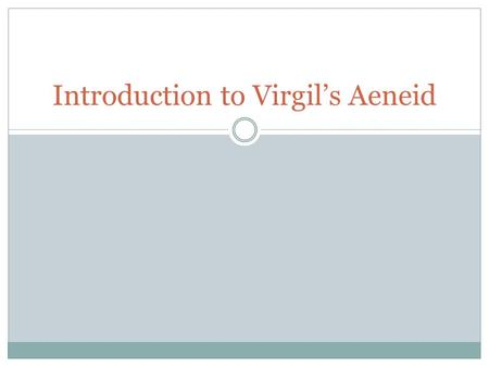 Introduction to Virgil's Aeneid. Virgil's Aeneid Epic Hexameters 12 books Imitation of Homer 1-6 Odyssey 7-12 Iliad Written not orally composed.