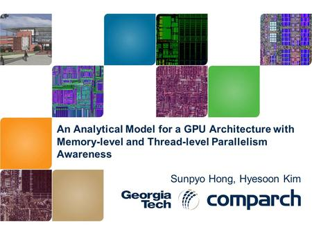 An Analytical Model for a GPU Architecture with Memory-level and Thread-level Parallelism Awareness Sunpyo Hong, Hyesoon Kim.