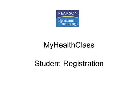 MyHealthClass Student Registration. Getting Started with MyHealthClass With MyHealthClass you will have access to: Flashcards, StudentBody101 self-assessment.