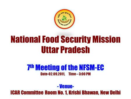 National Food Security Mission Uttar Pradesh. 4.a Review of Implementation of Kharif-2011, NFSM Programme. CropLast Year Target Target 2011 Likely Achievement.