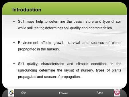 Introduction  Soil maps help to determine the basic nature and type of soil while soil testing determines soil quality and characteristics.  Environment.