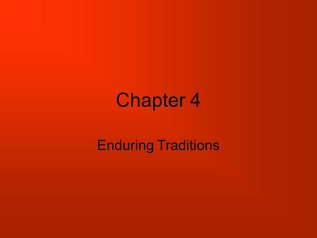 Chapter 4 Enduring Traditions. Families and Villages The family is the cornerstone of traditional African society Arranged marriage is were the parents.