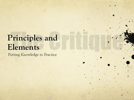Principles and Elements Putting Knowledge to Practice.