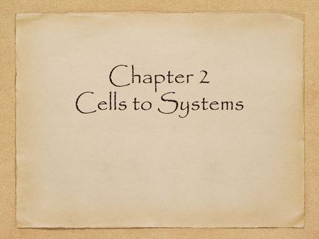 Chapter 2 Cells to Systems. cell membrane (noun) surrounds a cell, holding the parts of the cell. The cell membrane can be compared to your skin because.