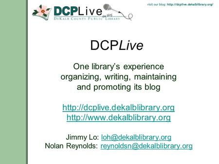 DCPLive One library's experience organizing, writing, maintaining and promoting its blog