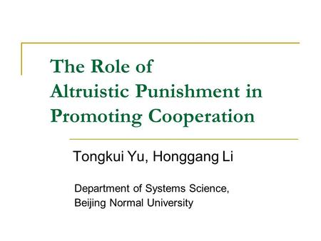 The Role of Altruistic Punishment in Promoting Cooperation