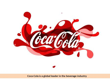 Coca-Cola is a global leader in the beverage industry