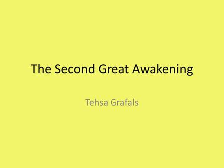The Second Great Awakening Tehsa Grafals. The Second great awakening was a period of great religious revival that continued into the antebellum period.
