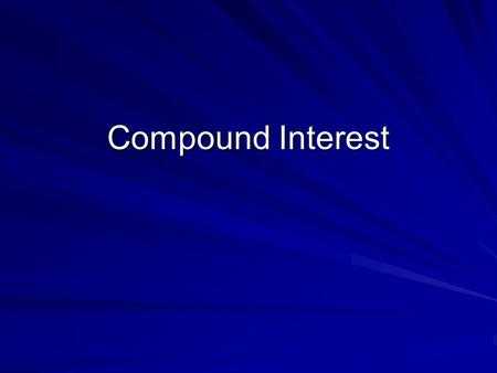Compound Interest. Which amount would you rather have in 10 year's time? Option A- Put £1000 in a box under the bed, and at the end of each year put £100.