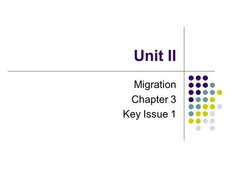 "Unit II Migration Chapter 3 Key Issue 1. ""Laws"" of migration 19th century outline of 11 migration ""laws"" written by E.G. Ravenstein Basis for contemporary."