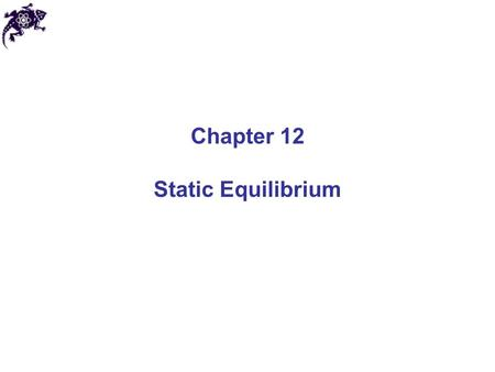 Chapter 12 Static Equilibrium. Equilibrium We already introduced the concept of equilibrium in Chapter 7: dU(x)/dx = 0 More general definition of equilibrium: