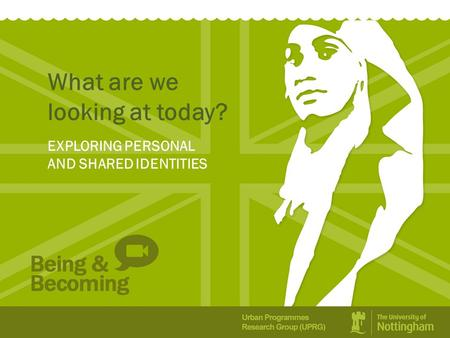 What are we looking at today? EXPLORING PERSONAL AND SHARED IDENTITIES.
