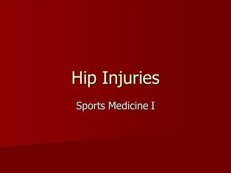 Hip Injuries Sports Medicine I.