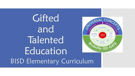 Gifted and Talented Education BISD Elementary Curriculum.