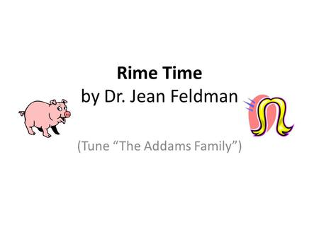 "Rime Time by Dr. Jean Feldman (Tune ""The Addams Family"")"