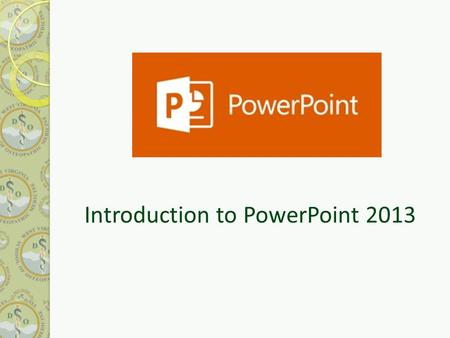Introduction to PowerPoint 2013. What's New in PowerPoint 2013?  Additional Transitions and Animations  Guides  Notes  Presenter View.