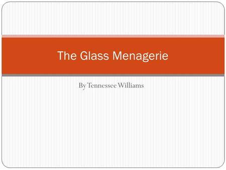 an analysis of the topic of the glass menagerie by tennessee williams Essays and criticism on tennessee williams' the glass menagerie - critical essays.