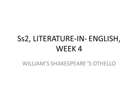 a literary analysis of othello by william shakespeare The play othello by william shakespeare is based on an italian story in giraldi cinthio's hecatommithi (grolier) in othello we encounter iago, one of shakespeare s most evil characters iago is an officer in othello's army and is jealous of cassio's promotion to lieutenant.