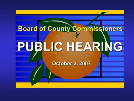 Board of County Commissioners PUBLIC HEARING October 2, 2007.