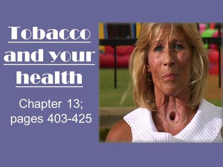 Tobacco and your health Chapter 13; pages 403-425.
