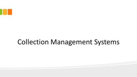 Collection Management Systems. Evaluation accessioning finding aids EAD support migration long-term use (wide support system over time) clean interface.