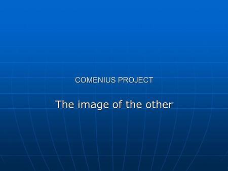 COMENIUS PROJECT The image of the other. 1.Should you spit in public? Never 66 Never 66 Sometimes 0 Sometimes 0 Always 1 Always 1 Rarely 1 Rarely 1.