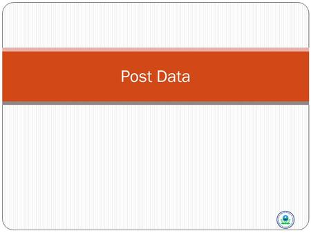 Post Data. Post Data to AQS 2 Production Tables – Production Status Legend AQS Batch Data Input Flowchart Post End Raw Stats CR Post Staging Tables Production.