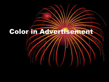 Color in Advertisement. Red associated with energy, war, danger, strength, power, passion, desire, and love. perfect color for 'Buy Now' or 'Click Here'
