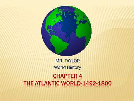 MR. TAYLOR World History.  Age of Exploration- During the Renaissance, a spirit of discovery and innovation had been awakened in Europe.  Reasons for.