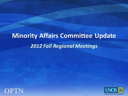 Minority Affairs Committee Update 2012 Fall Regional Meetings.