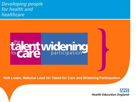 Kirk Lower, National Lead for Talent for Care and Widening Participation.
