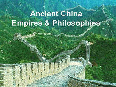 Ancient China Empires & Philosophies. Shang Dynasty From (1750 – 1045 B.C.)  mostly farming society Aristocracy—wealth based on land and power that is.