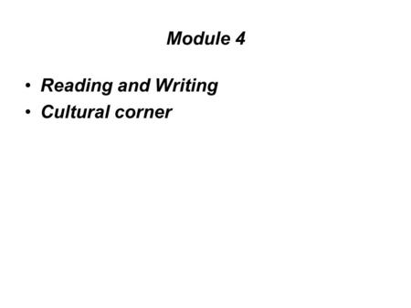 Module 4 Reading and Writing Cultural corner. Cultural corner 1– Warming-up (2m) What do you remember about carnival?